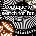 【Mini】Continue to search for fun